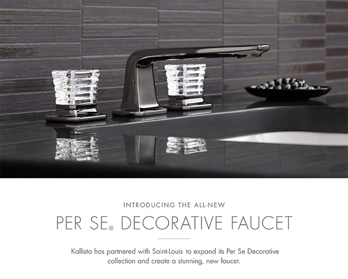 INTRODUCING THE ALL-NEW PER SE® DECORATIVE FAUCET  |  Kallista has partnered with Saint-Louis to expand its Per Se Decorative collection and create a stunning, new faucet.