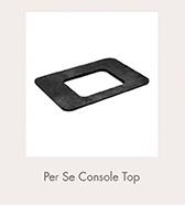 Per Se Console Top