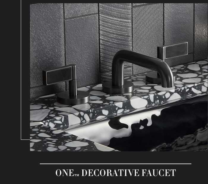ONE™ DECORATIVE FAUCET
