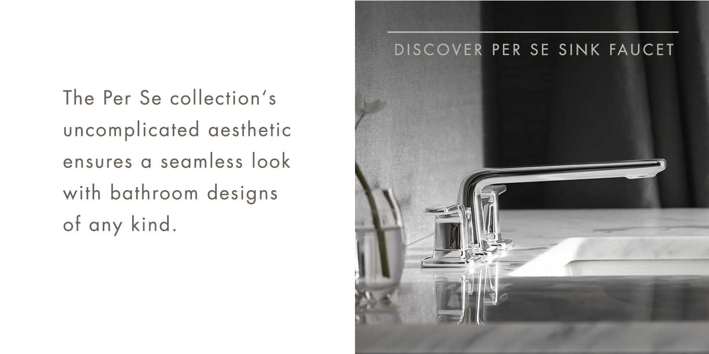 DISCOVER PER SE SINK FAUCET | The Per Se collection's uncomplicated aesthetic ensures a seamless look with bathroom designs of any kind.